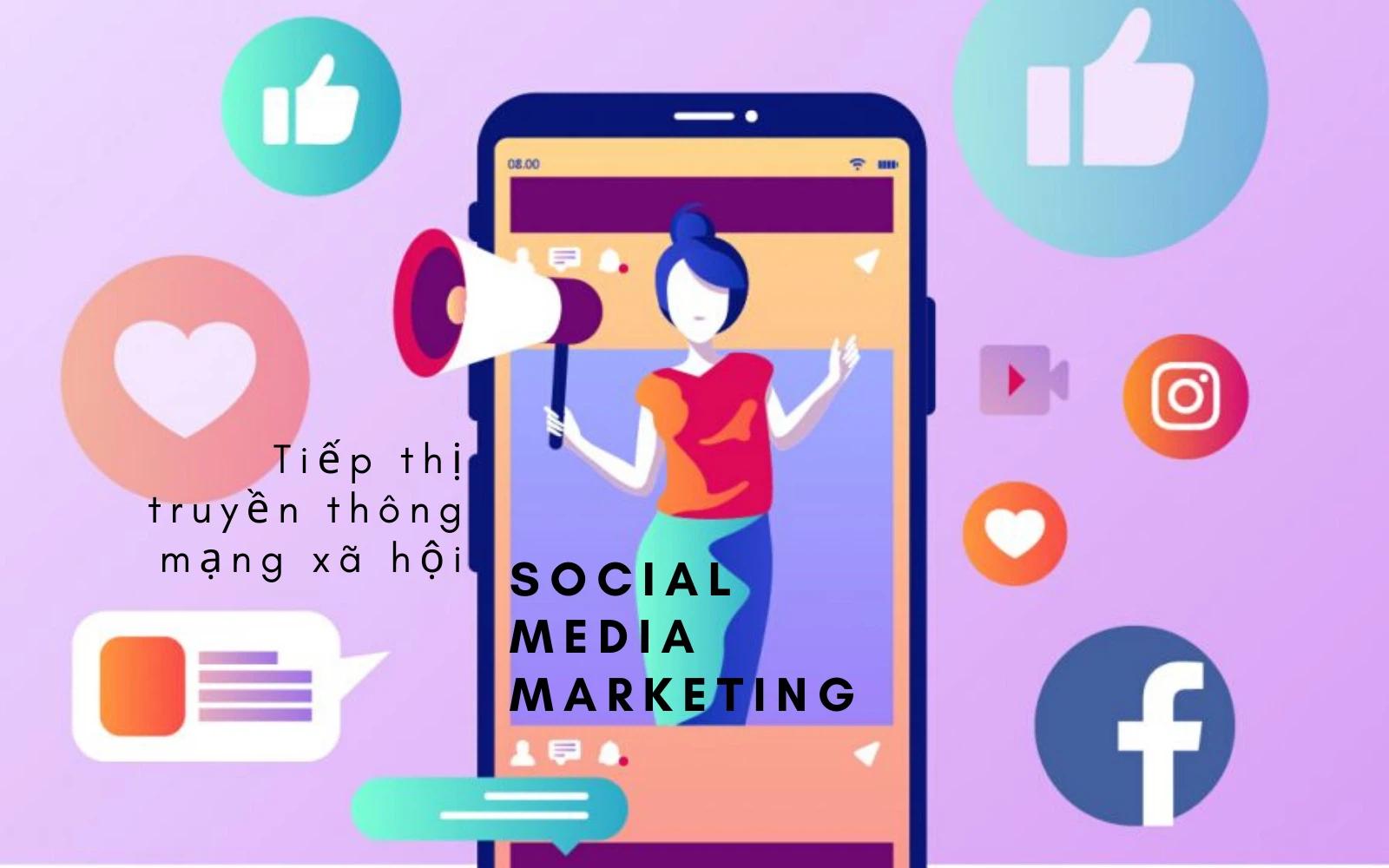 Tại sao doanh nghiệp cần triển khai Social Media Marketing?